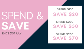 Spend and Save untill the end of July!