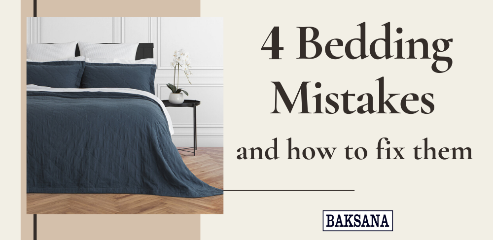 4 bedding mistakes you're making and how to resolve them